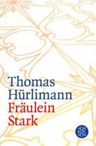thomas-huerlimann-fraeulein-stark-novelle